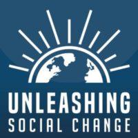 Unleashing Social Change Podcast