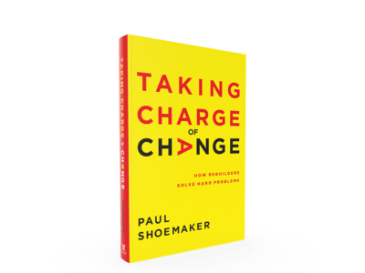 Taking Care of Change: How Rebuilders Solve Hard Problems by Paul Shoemaker